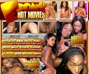 Ebony Hot Movies - Hardest XXX Ebony vids!
